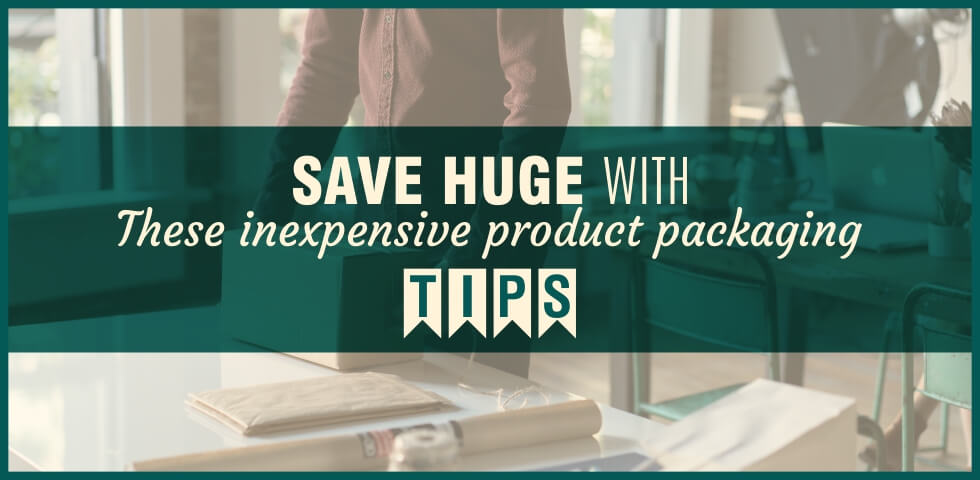 Save Huge With Product Packaging Tips