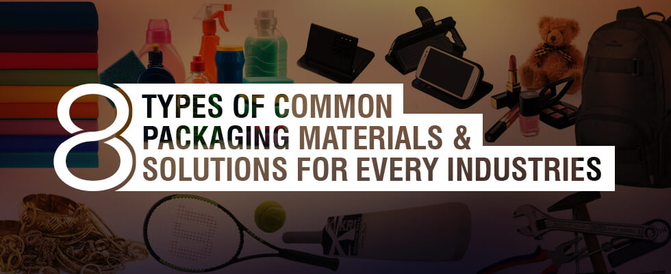 Common Product Packaging Materials for every industry