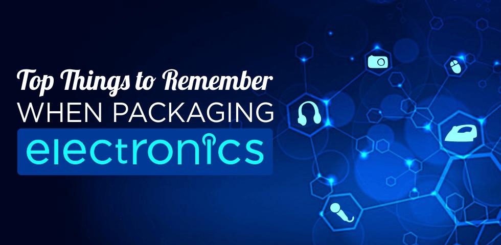 Packaging Tips When Shipping Electronics